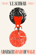 A Darker Shade Of Magic : bestselling author v.e. schwab kell is...