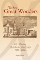 To see great wonders