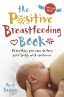 The Positive Breastfeeding Book : do i know my baby...