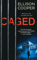 Caged With A Dangerous Obsession In Caged A Gripping