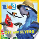 Rio 2  Off and Flying