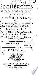 Recherches philosophiques sur les Am  ricains  ou  M  moires int  ressants pour servir    l histoire de l espece humaine