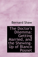 The Doctor s Dilemma  Getting Married  and the Shewing Up of Blanco Posnet