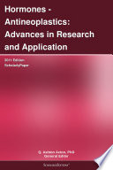 Hormones   Antineoplastics  Advances in Research and Application  2011 Edition
