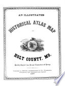 An Illustrated Historical Atlas Map of Holt County  Mo