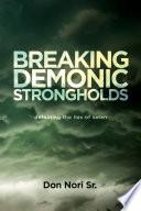 Breaking Demonic Strongholds
