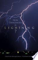How Dangerous Is Lightning
