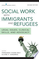 Social Work with Immigrants and Refugees  Second Edition