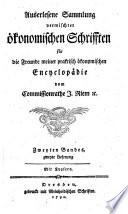 Auserlesene Sammlung vermischter ökonomischer Schriften für die Freunde meiner practisch ökonomischen Encyclopädie