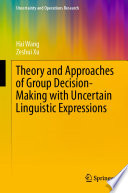 Theory And Approaches Of Group Decision Making With Uncertain Linguistic Expressions