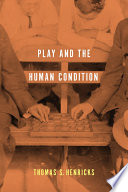 Play and the Human Condition Book PDF