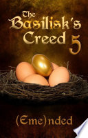 The Basilisk's Creed: Volume Five (The Basilisk's Creed #1)