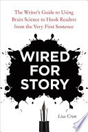 Wired For Story : to craft stories that ignite readers'...