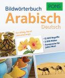 Bildwörterbuch Arabisch Deutsch : mit farbfoto, deutschem wort, arabischer Übersetzung, lautschriftangabe und...