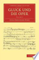 Gluck Und Die Oper : much of his career as...