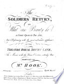 The Soldier s return  or What can Beauty do  a comic opera in two acts   Written by T  E  Hook   Op  108