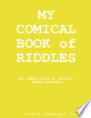 MY Comical Book of RIDDLES  Newly Revised
