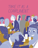 Take It as a Compliment by Maria Stoian