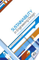 Sustainability In Engineering Design : reference for industry professionals learning sustainable design concepts...