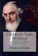 Charles Taze Russell His Life and Times