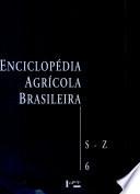 Enciclopédia agrícola brasileira: S-Z