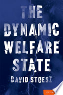 The Dynamic Welfare State