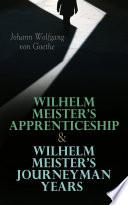 Wilhelm Meister S Apprenticeship Wilhelm Meister S Journeyman Years