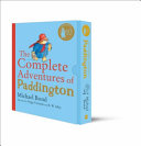 The Complete Adventures Of Paddington : fifteen classic adventures of the bear from darkest...