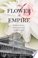 The Flower of Empire For Great Britain German Naturalist Robert Schomburgk
