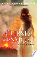 Curses and Smoke  A Novel of Pompeii