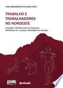 Trabalho e trabalhadores no Nordeste: análises e perspectivas de pesquisas históricas em Alagoas, Pernambuco e Paraíba
