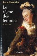 Le Règne Des Femmes - 1715-1792 (Essai Français) par Jean Haechler