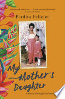 My Mother s Daughter Book PDF