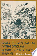 Image and Imperialism in the Ottoman Revolutionary Press  1908 1911
