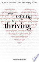 From Coping To Thriving How To Turn Self Care Into A Way Of Life