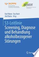 S3 Leitlinie Screening  Diagnose und Behandlung alkoholbezogener St  rungen