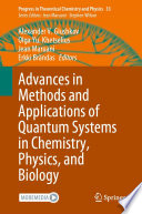 Advances In Methods And Applications Of Quantum Systems In Chemistry Physics And Biology
