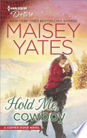 Hold Me, Cowboy : author maisey yates! oil and water have nothing...