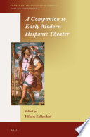 A Companion to Early Modern Hispanic Theater