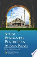 STUDI PENGANTAR Pendidikan Agama Islam