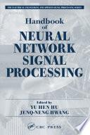 Handbook Of Neural Network Signal Processing book