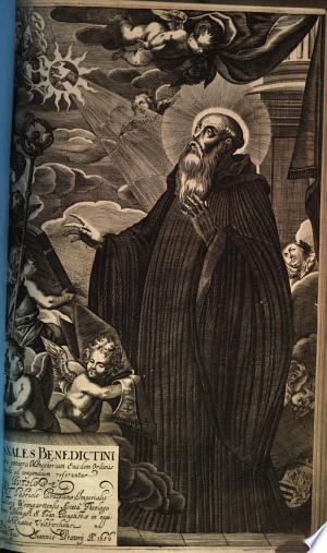 Annales Benedictini: Quibus potiora Monachiorum Eiusdem Ordinis merita ad compendium referuntur