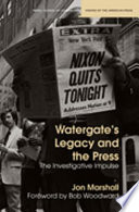 Watergate s Legacy and the Press