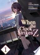 When The Clock Strikes Z Volume 1