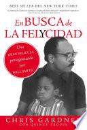 En Busca De La Felycidad Pursuit Of Happyness Spanish Edition