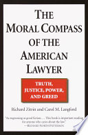 The Moral Compass of the American Lawyer