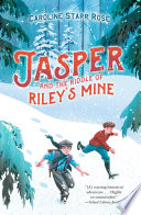 jasper and the riddle of riley s mine
