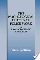 The Psychological Effects of Police Work Motivations Anxieties Psychological Defenses And Resultant Behavior Of