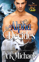 Highland Wolf Clan  Book 2  The Alpha Decides