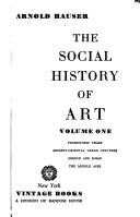 The Social History of Art  Prehistoric times  Ancient Oriental urban cultures  Greece and Rome  The Middle Ages  v 2  Renaissance  Mannerism  Baroque  v 3  Rococco  Classicism  Romanticism  v 4  Naturalism  Impressionism  The film age